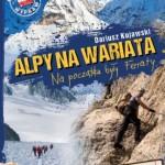 """""""Alpy na wariata. Na początku były Ferraty"""" – Dariusz Kujawski"""