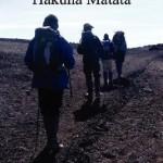 """Kilimanjaro: Hakuna Matata"" Christopher M. Baker"