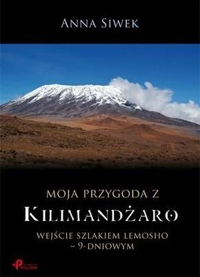 """""""Moja przygoda z Kilimandżaro"""" Anna Siwek"""