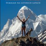 """""""Wataha w podróży. Himalaje na czterech łapach"""" – Agata Włodarczyk, Przemek Bucharowski"""