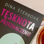 """""""Tęsknota i przeznaczenie"""" – Dina Štěrbová"""