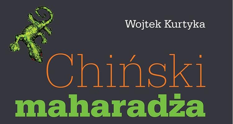 """""""Chiński maharadża"""" – Wojciech Kurtyka"""