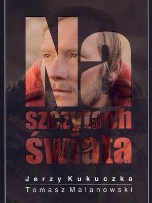 """""""Na Szczytach Świata"""" – Jerzy Kukuczka, Tomasz Malanowski"""